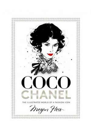 Coco Chanel-The Illustrated World of a Fashion Icon